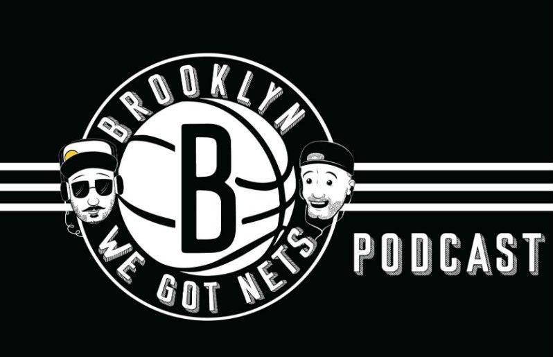 We Got Nets – A Brooklyn Nets Podcast